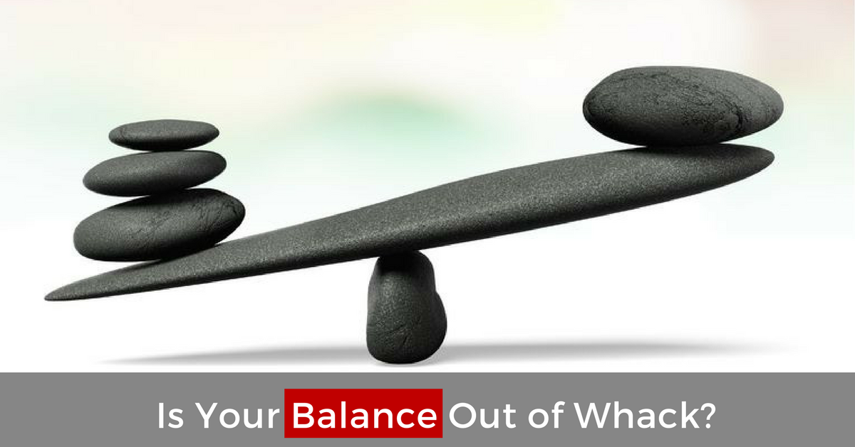Is Your Balance Out Of Whack?