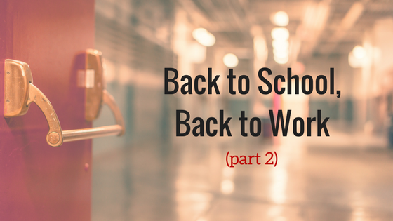 Back To School, Back To Work – Part 2