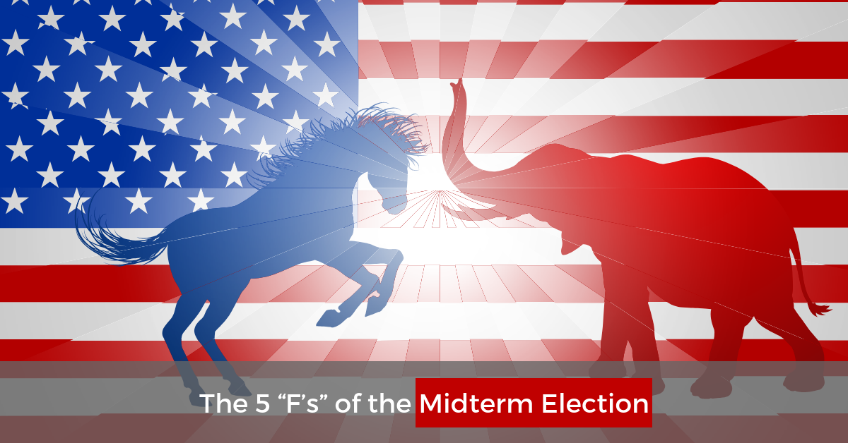 "The 5 ""F's"" of the Midterm Election"